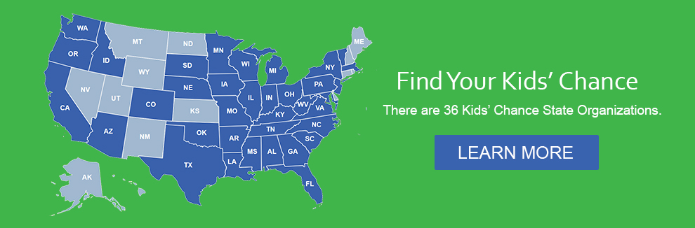 Find Your Kids' Chance. There are 36 Kids' Chance State Organizations. Learn More